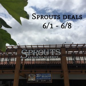 Sprouts Weekly Ad match ups 6/1 - 6/8 - Deal Hunting Babe