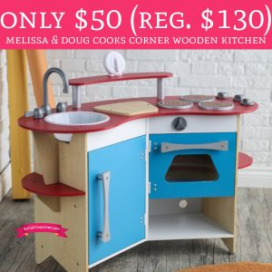 WOW! Only $50 (Regular $130) Melissa & Doug Cooks Corner ...