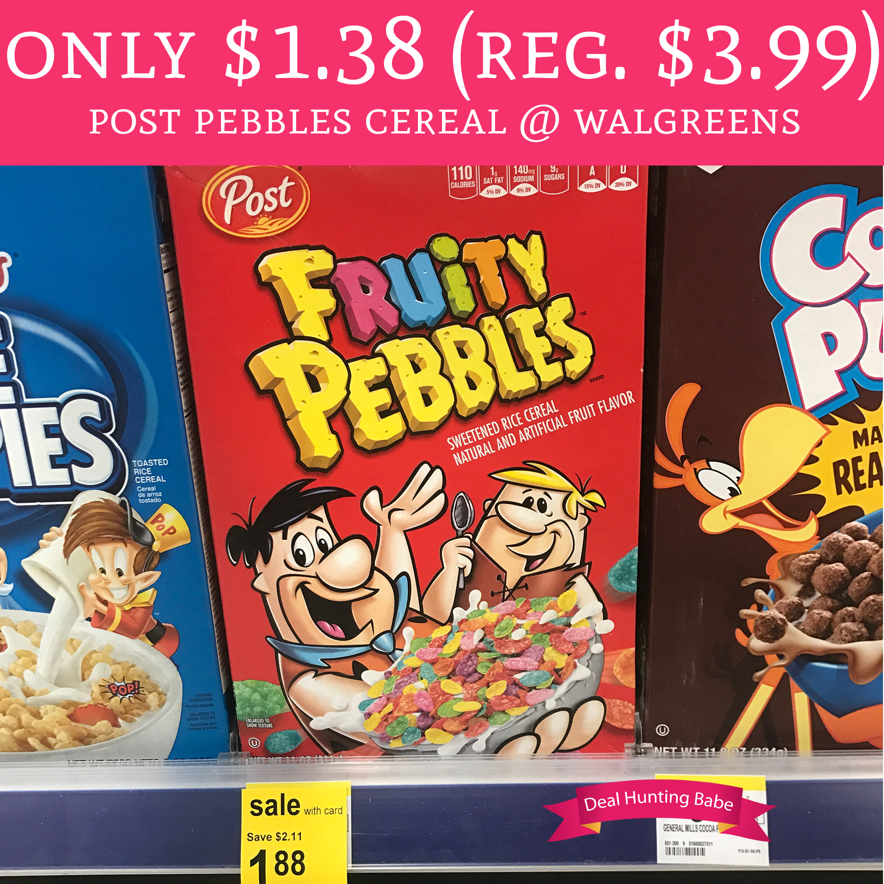 Only $1.38 (Regular $3.99) Post Pebbles Cereal @ Walgreens