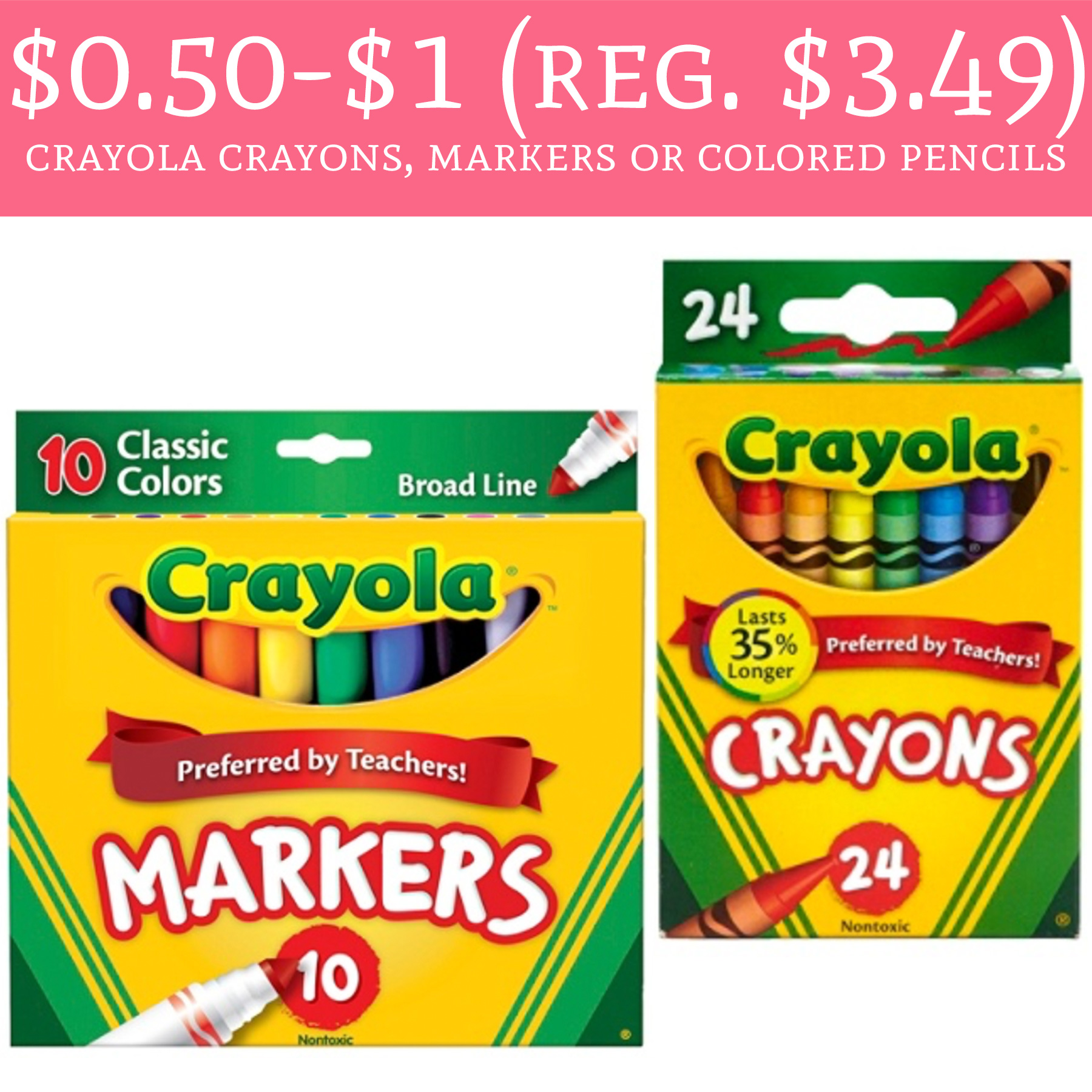 $0.50 - $1 (Regular up to $3.49) Crayola Crayons, Markers or Colored ...