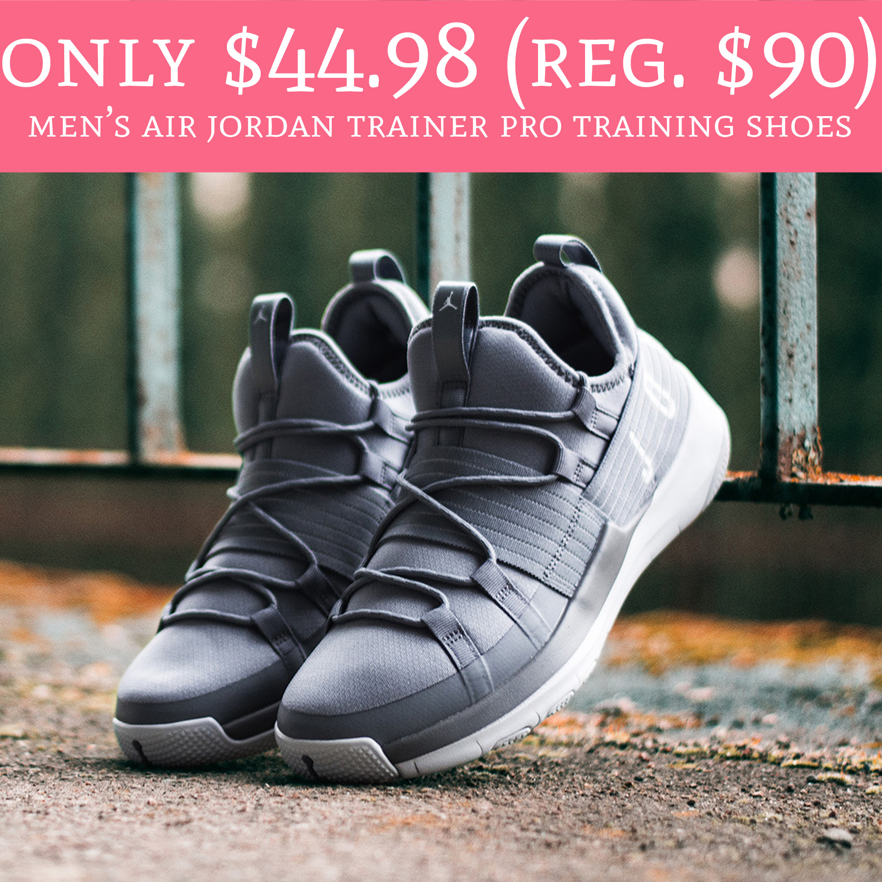 9b14f9c6f3e8 These will sell out quick! Head over to FinishLine.com where you can snag  Men s Air Jordan Trainer Pro Training Shoes ...