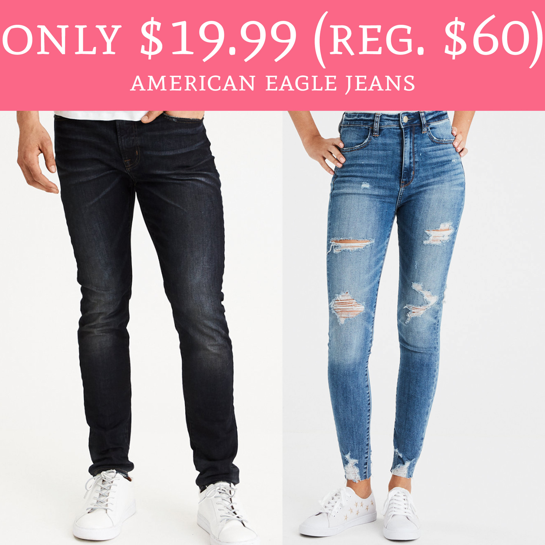 Only $19 99 (Regular $60) American Eagle Jeans - Deal