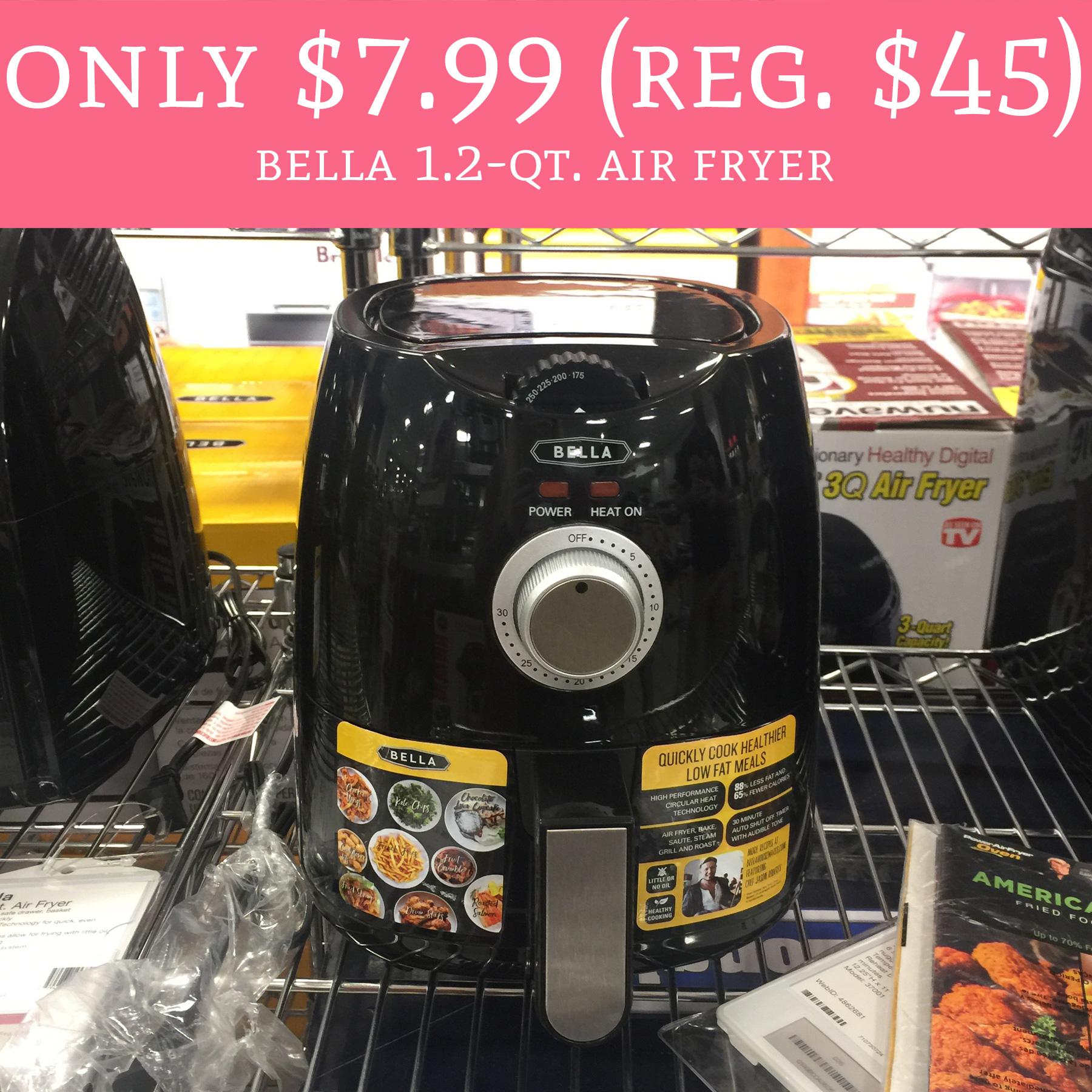 Only 7 99 Regular 45 Bella 1 2 Qt Air Fryer Deal