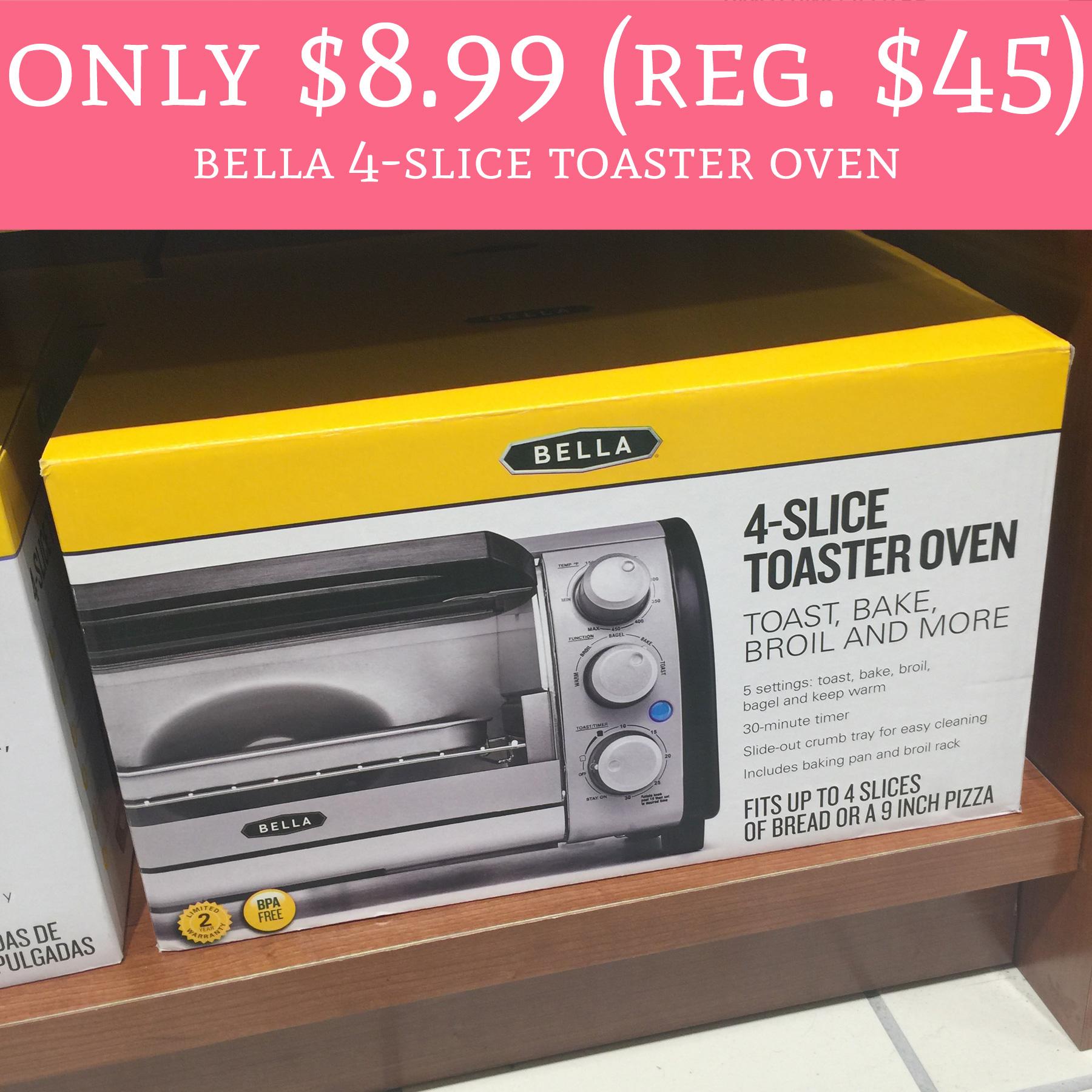 Only 8 99 Regular 45 Bella 4 Slice Toaster Oven Deal